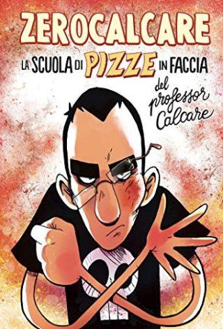 fumetti da regalare a Natale La scuola di pizze in faccia del professor Calcare
